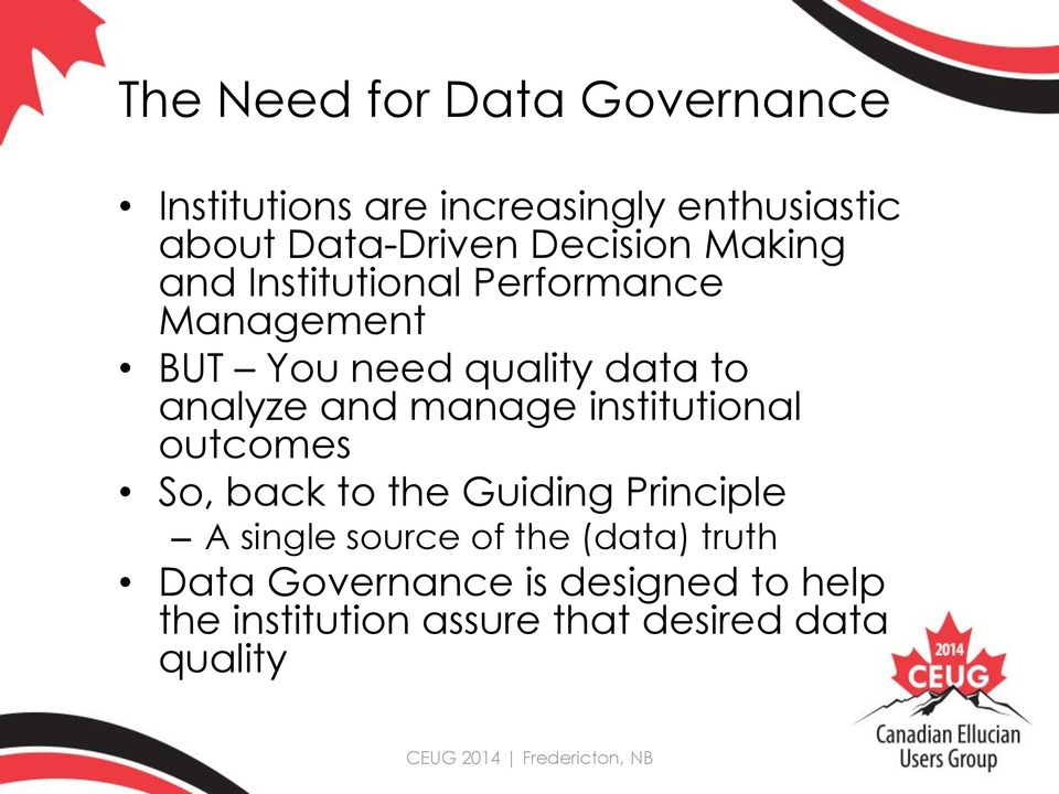 analyze and manage institutional outcomes So, back to the Guiding Principle A single source