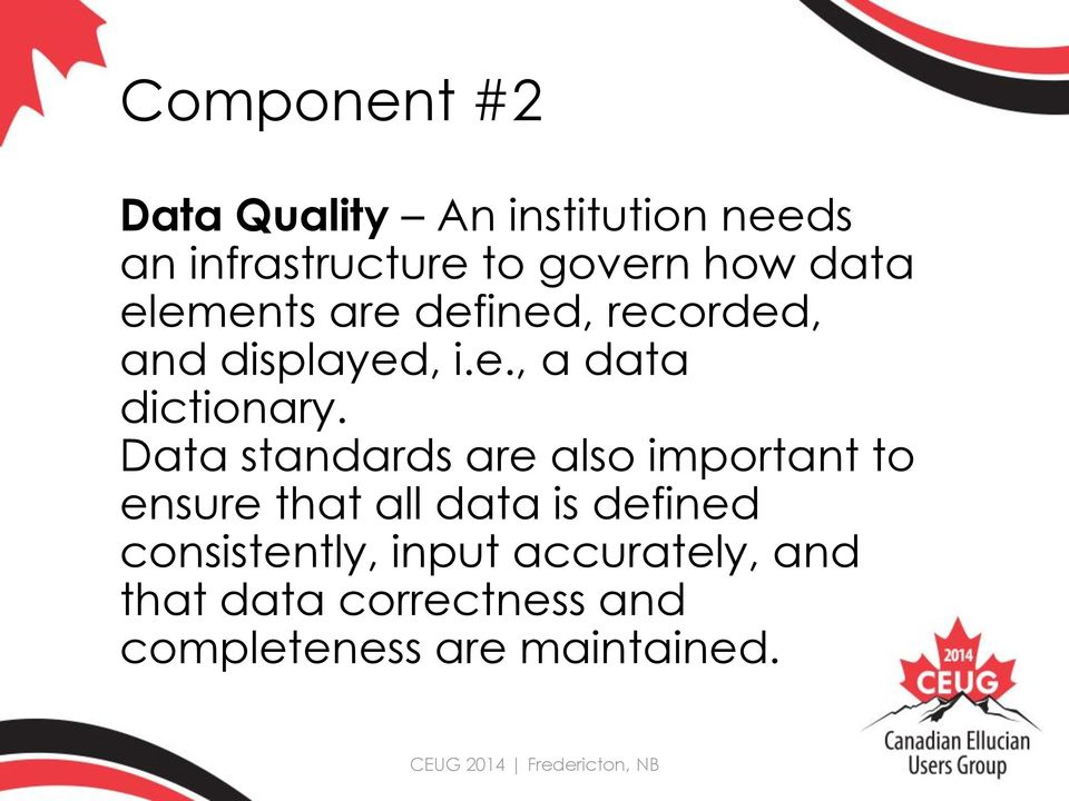 Data standards are also important to ensure that all data is defined