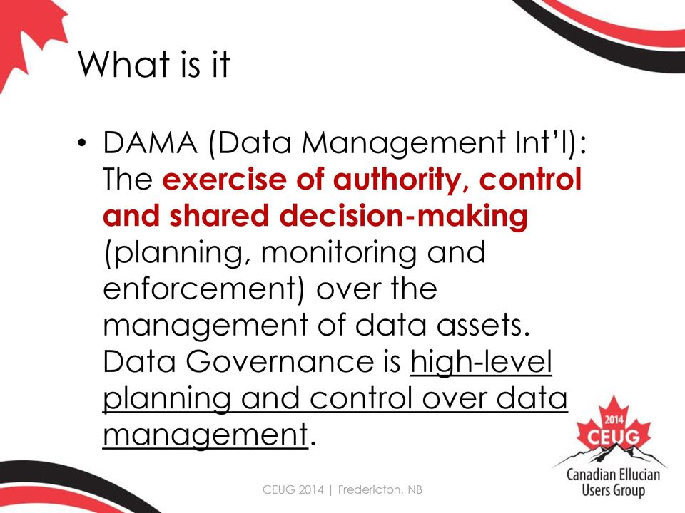 monitoring and enforcement) over the management of data assets.