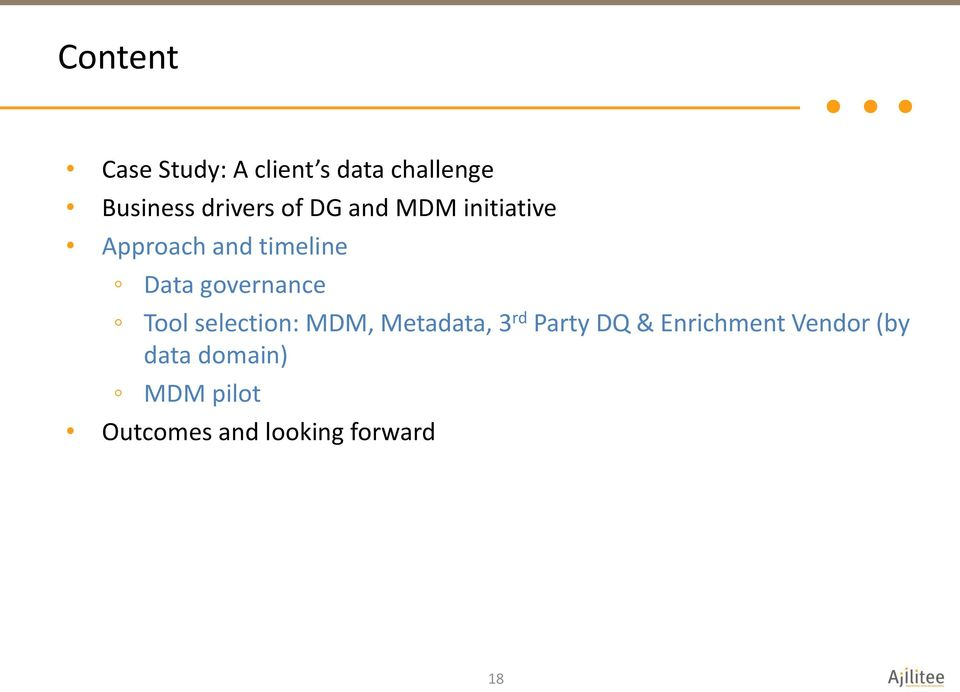 Tool selection: MDM, Metadata, 3 rd Party DQ & Enrichment