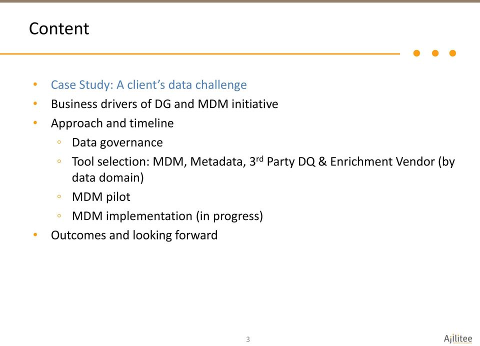 selection: MDM, Metadata, 3 rd Party DQ & Enrichment Vendor (by data