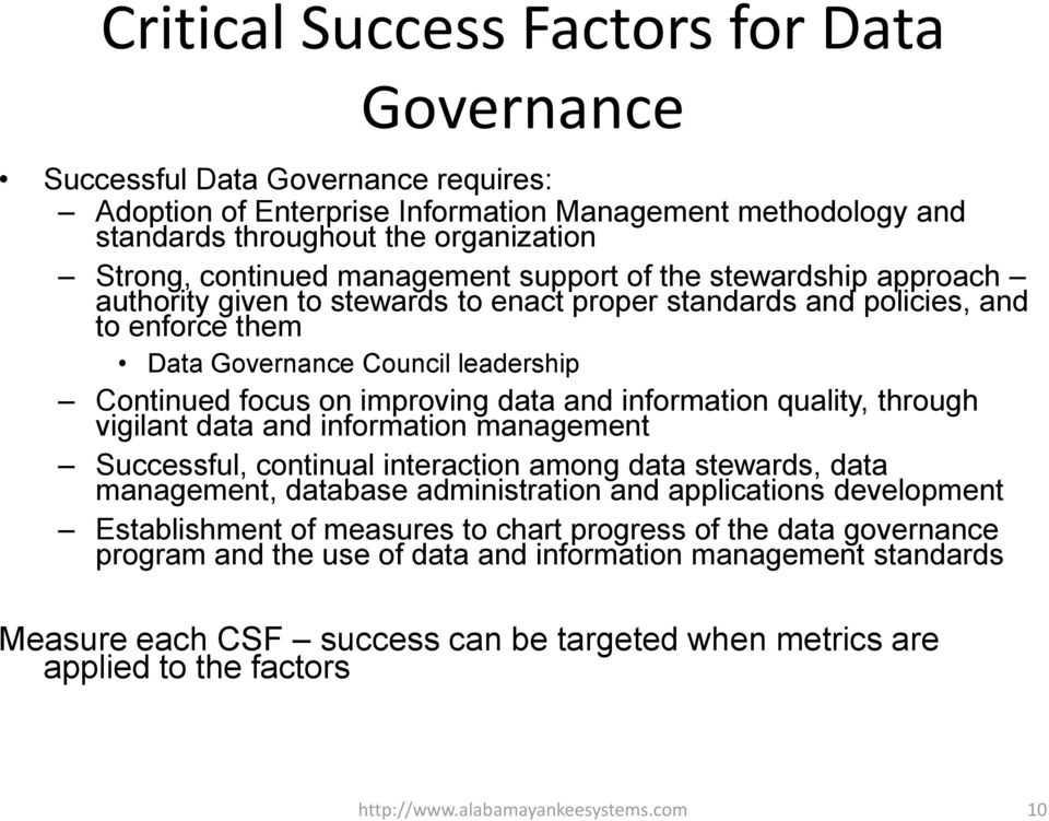 data and information quality, through vigilant data and information management Successful, continual interaction among data stewards, data management, database administration and applications