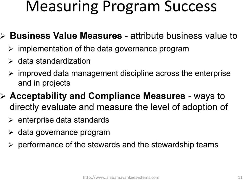 Acceptability and Compliance Measures - ways to directly evaluate and measure the level of adoption of enterprise