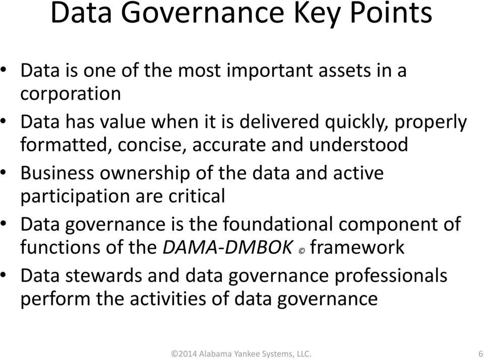 participation are critical Data governance is the foundational component of functions of the DAMA-DMBOK framework