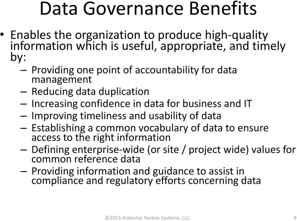data Establishing a common vocabulary of data to ensure access to the right information Defining enterprise-wide (or site / project wide) values for