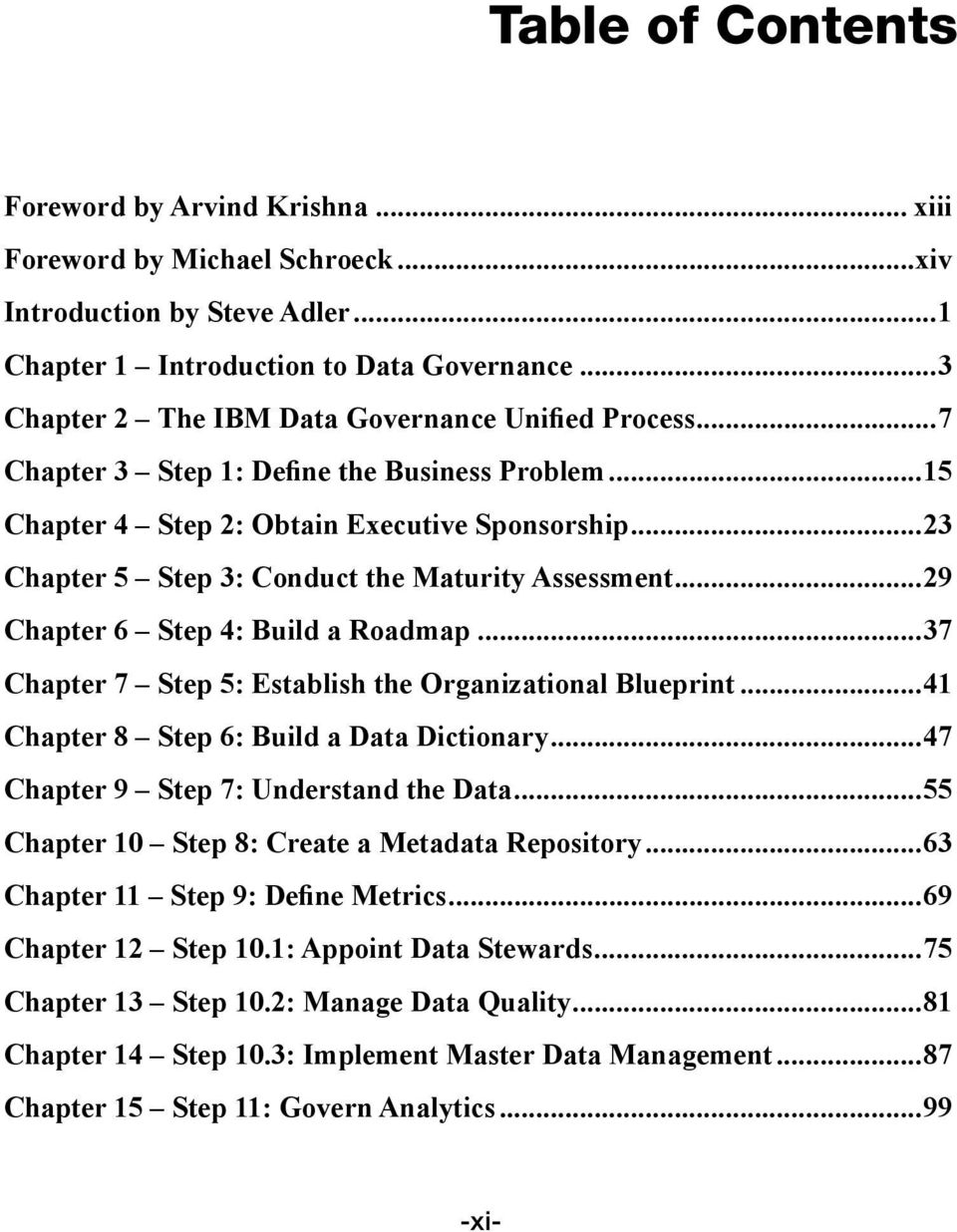 ..23 Chapter 5 Step 3: Conduct the Maturity Assessment...29 Chapter 6 Step 4: Build a Roadmap...37 Chapter 7 Step 5: Establish the Organizational Blueprint.