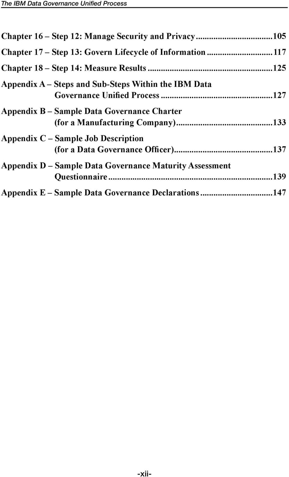 ..125 Appendix A Steps and Sub-Steps Within the IBM Data Governance Unified Process.