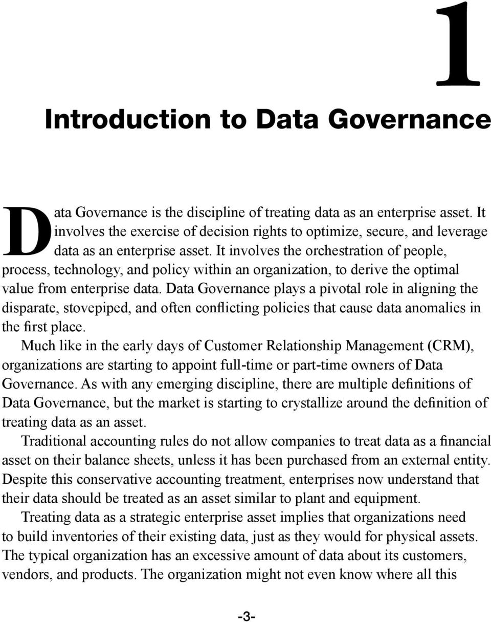 It involves the orchestration of people, process, technology, and policy within an organization, to derive the optimal value from enterprise data.