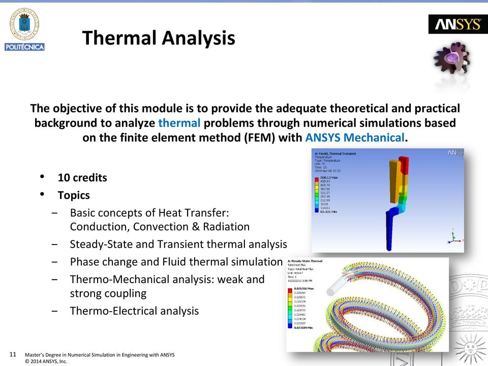 10 credits Topics Basic concepts of Heat Transfer: Conduction, Convection & Radiation Steady-State and Transient thermal