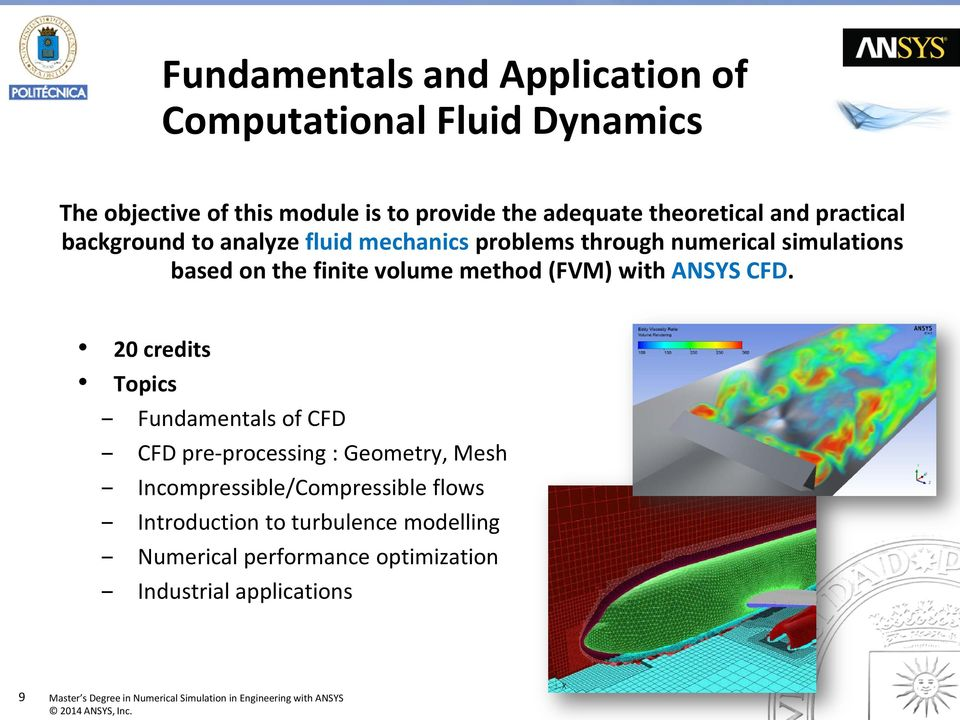 finite volume method (FVM) with ANSYS CFD.