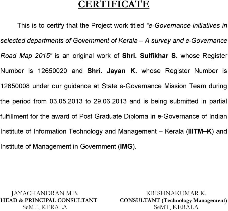 whose Register Number is 12650008 under our guidance at State e-governance Mission Team during the period from 03.05.2013 to 29.06.
