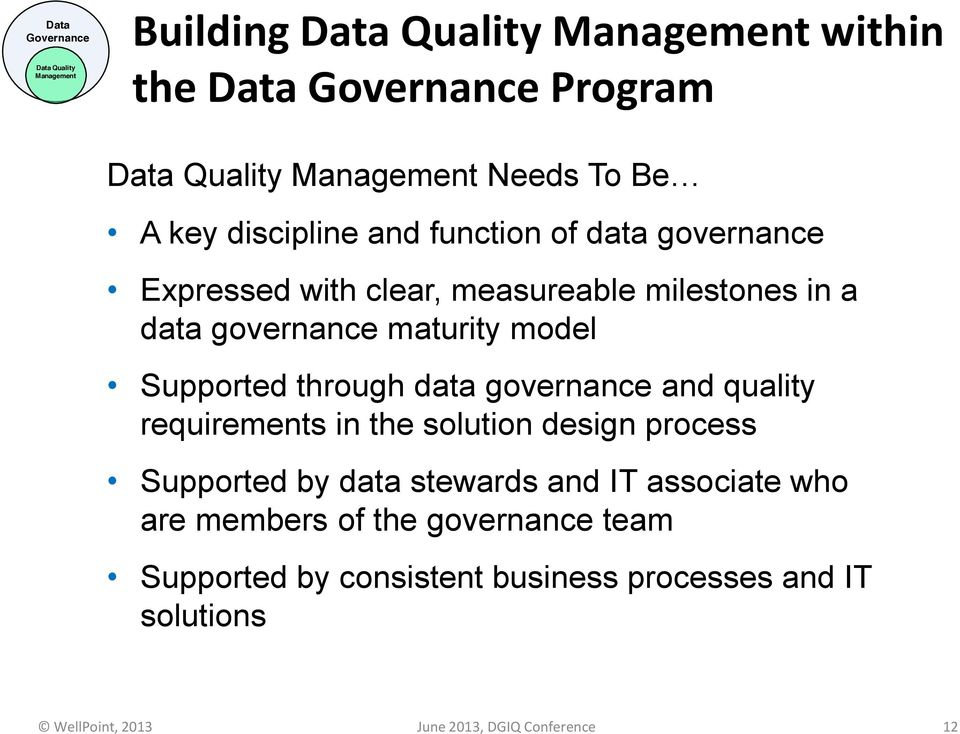 through data governance and quality requirements in the solution design process Supported by data stewards