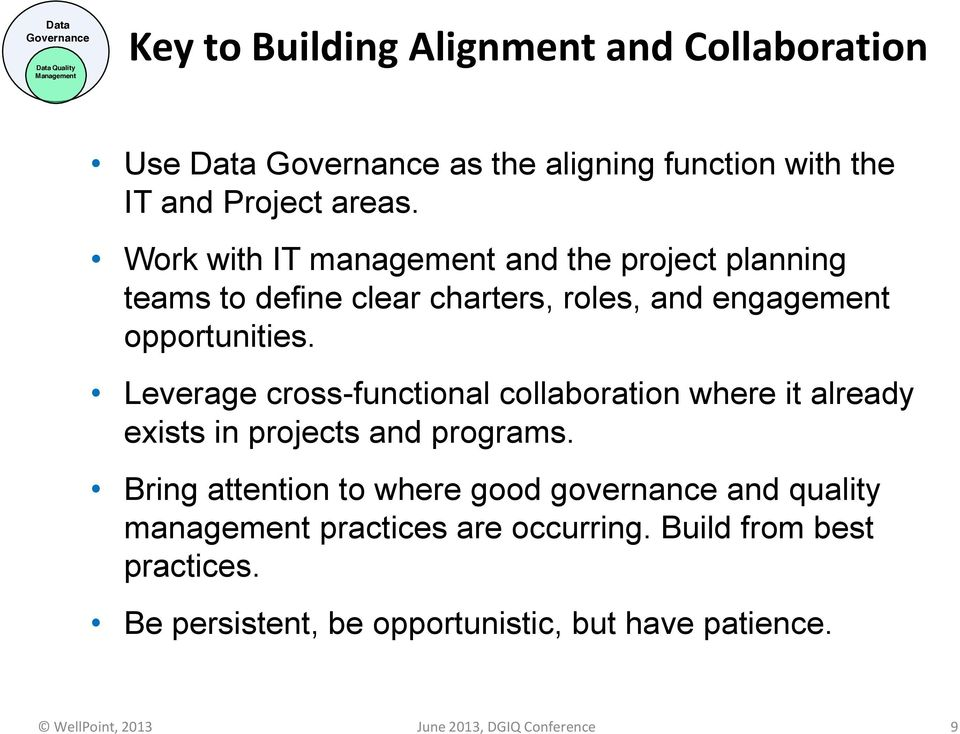 Leverage cross-functional collaboration where it already exists in projects and programs.