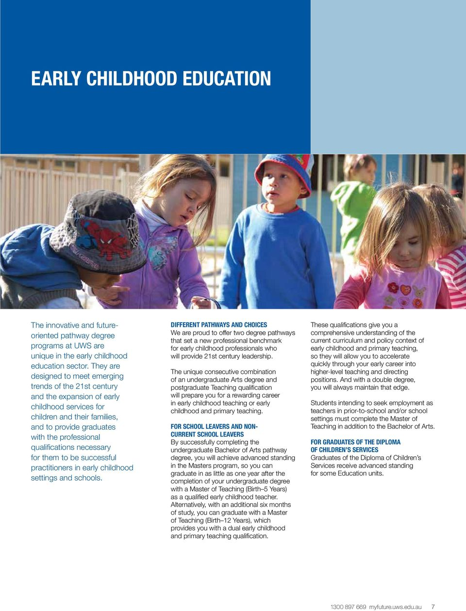 qualifications necessary for them to be successful practitioners in early childhood settings and schools.