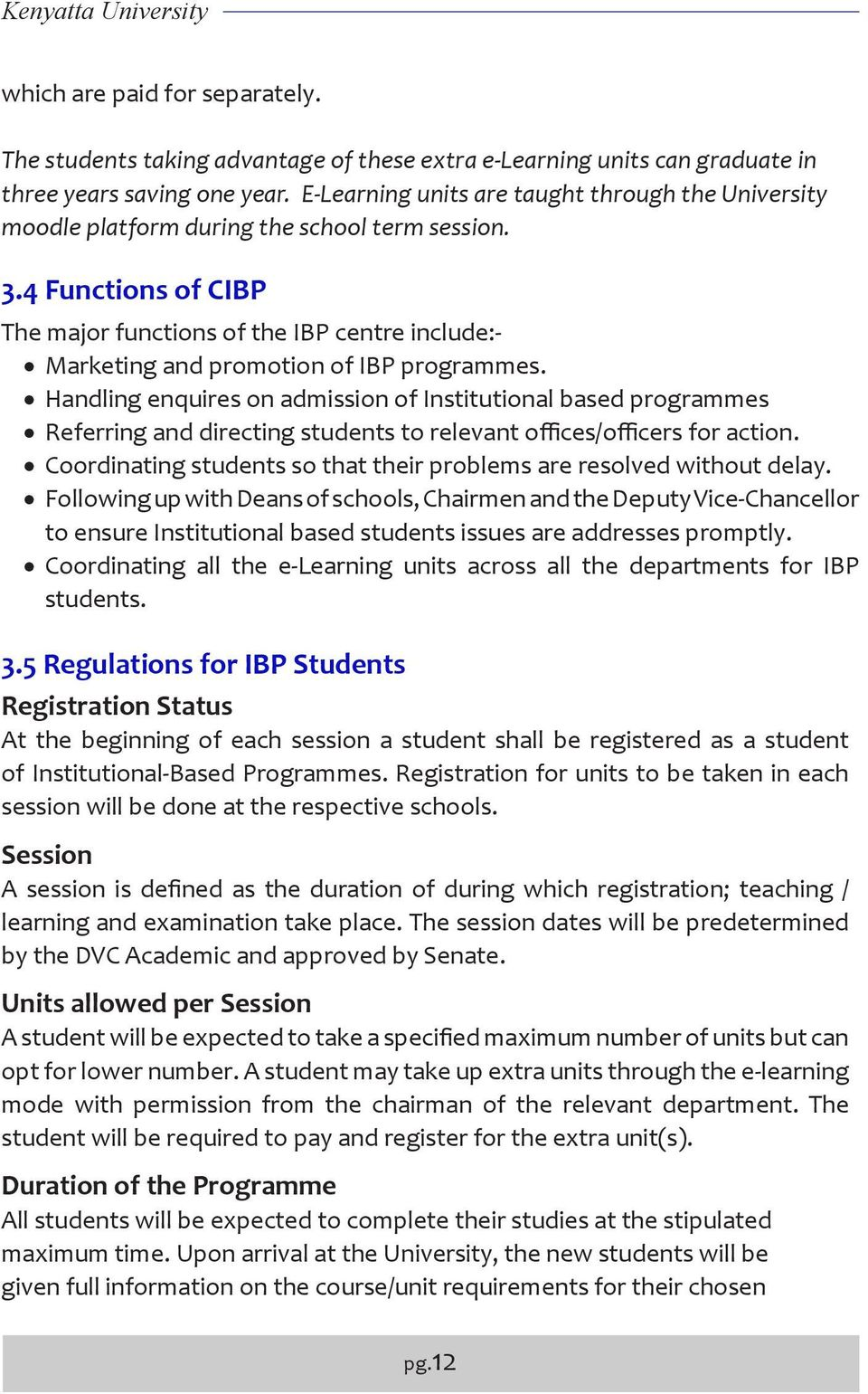 4 Functions of CIBP The major functions of the IBP centre include:- Marketing and promotion of IBP programmes.