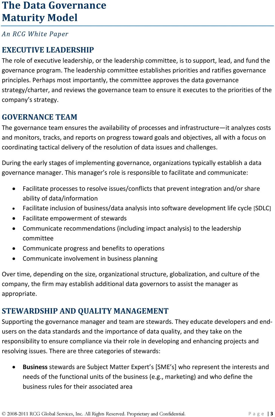 Perhaps most importantly, the committee approves the data governance strategy/charter, and reviews the governance team to ensure it executes to the priorities of the company s strategy.