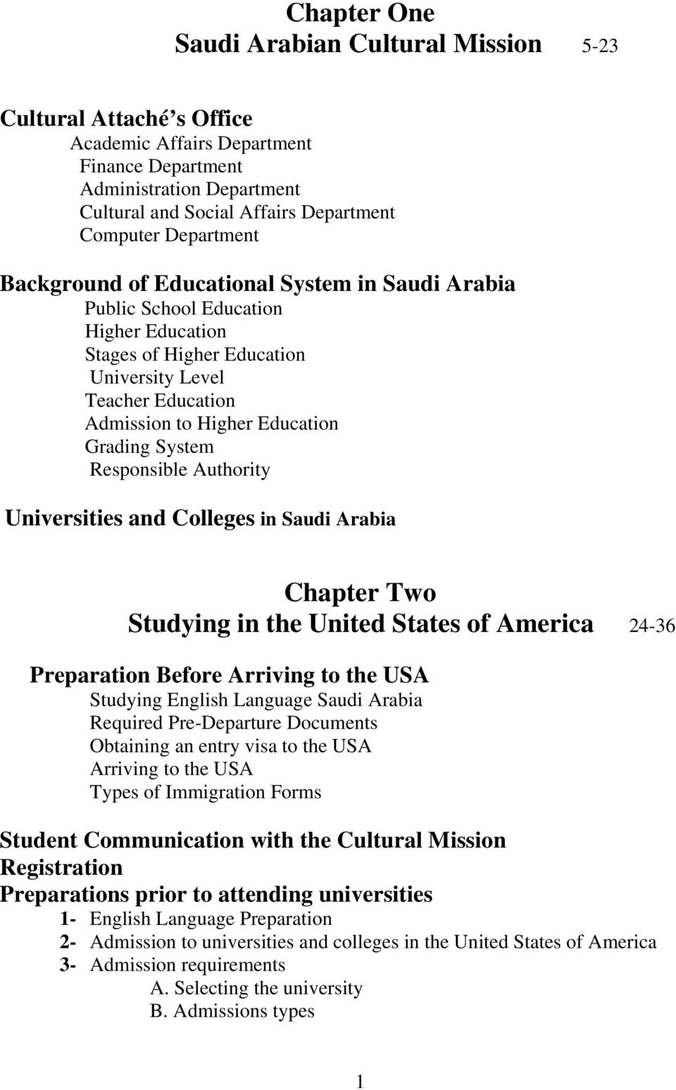 Grading System Responsible Authority Universities and Colleges in Saudi Arabia Chapter Two Studying in the United States of America 24-36 Preparation Before Arriving to the USA Studying English