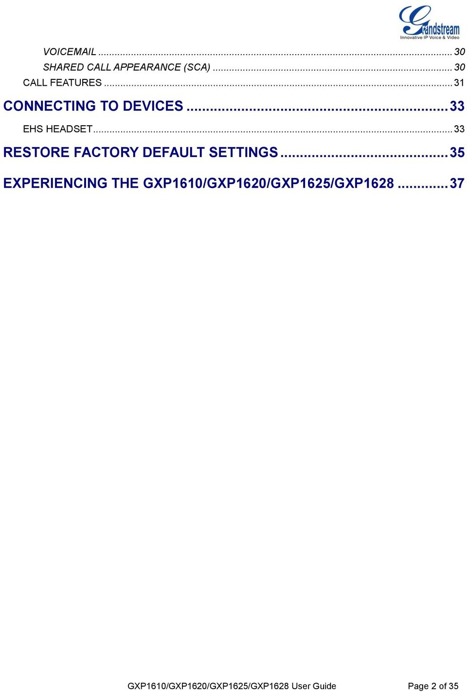 .. 33 RESTORE FACTORY DEFAULT SETTINGS.