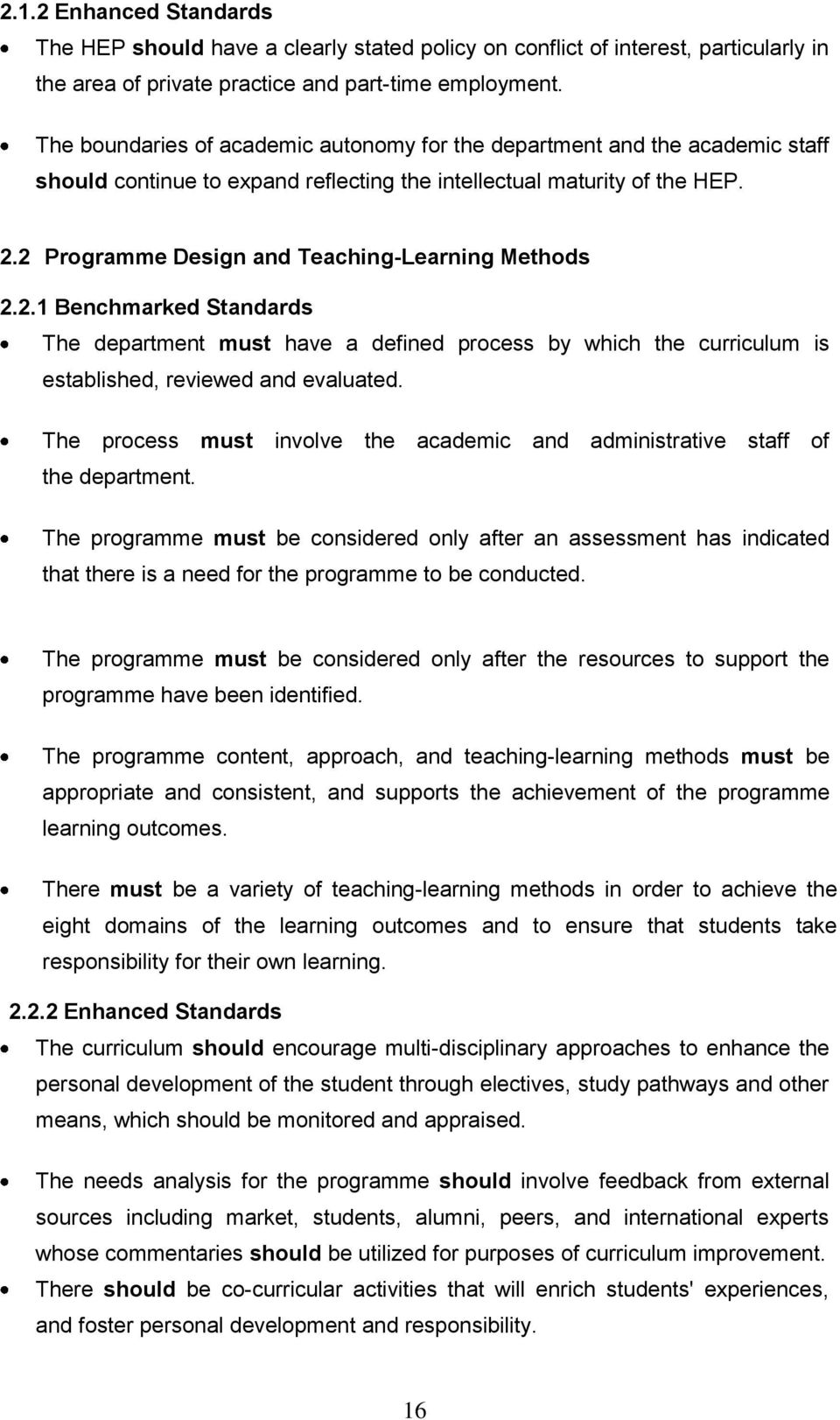 2 Prgramme Design and Teaching-Learning Methds 2.2.1 Benchmarked Standards The department must have a defined prcess by which the curriculum is established, reviewed and evaluated.