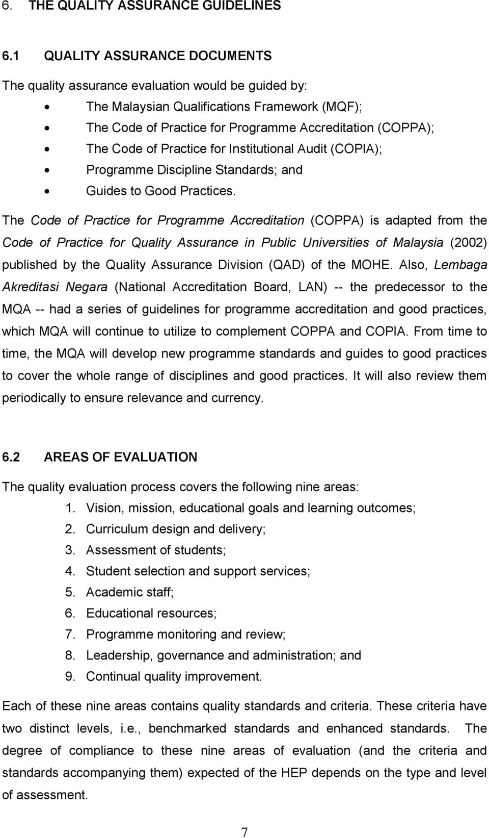 Institutinal Audit (COPIA); Prgramme Discipline Standards; and Guides t Gd Practices.