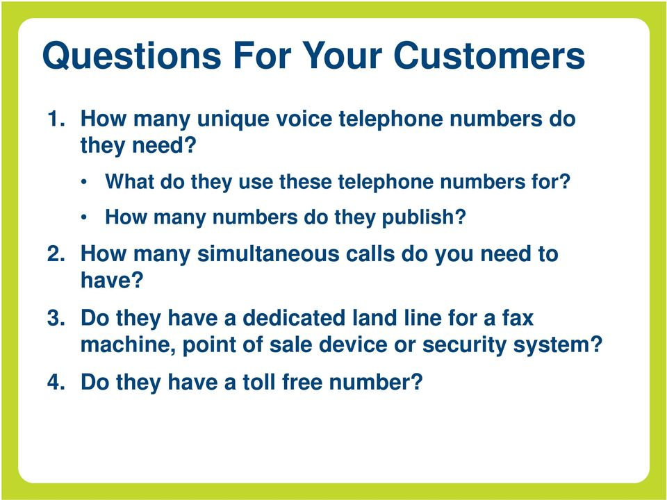 How many simultaneous calls do you need to have? 3.