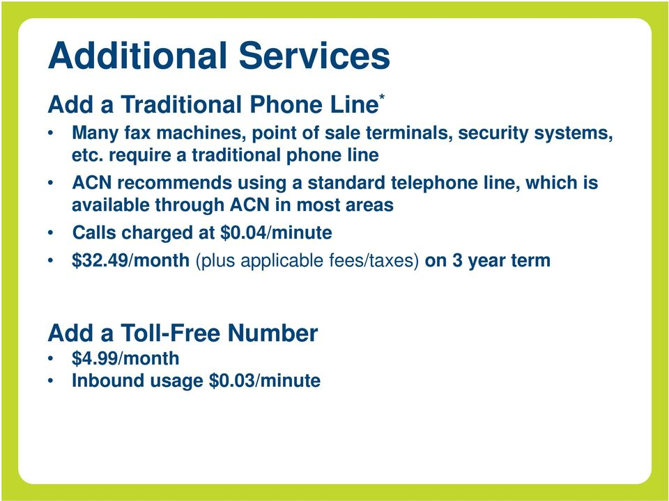 require a traditional phone line ACN recommends using a standard telephone line, which is available through