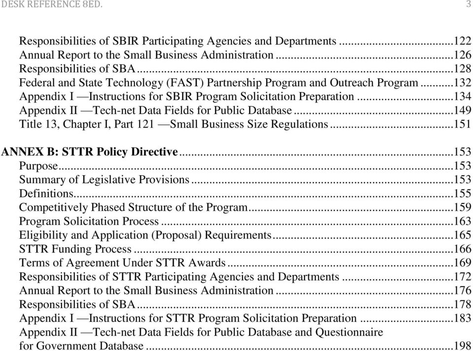 ..134 Appendix II Tech-net Data Fields for Public Database...149 Title 13, Chapter I, Part 121 Small Business Size Regulations...151 ANNEX B: STTR Policy Directive...153 Purpose.