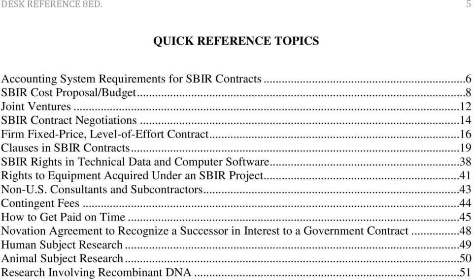 ..19 SBIR Rights in Technical Data and Computer Software...38 Rights to Equipment Acquired Under an SBIR Project...41 Non-U.S. Consultants and Subcontractors.