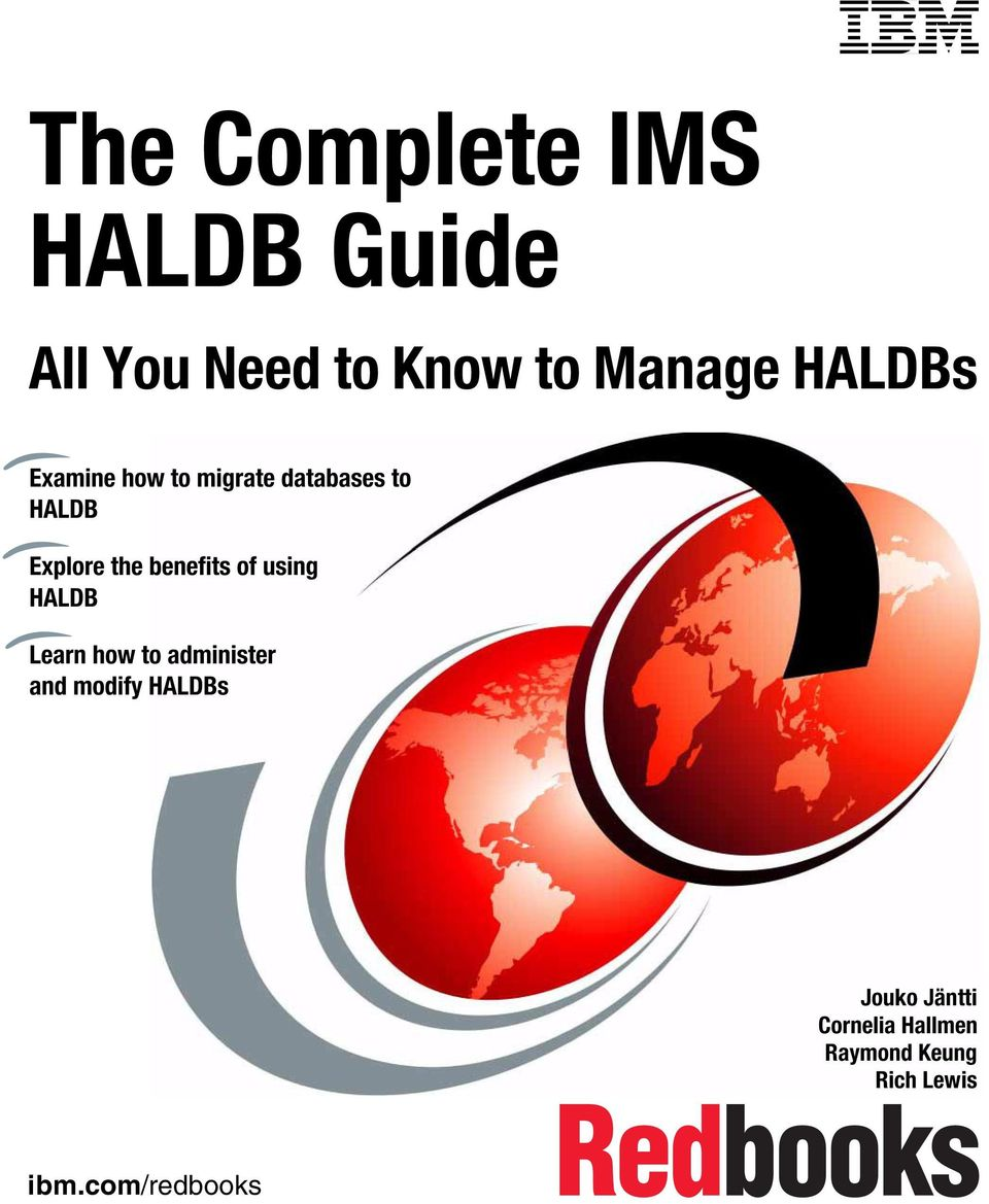 benefits of using HALDB Learn how to administer and modify HALDBs