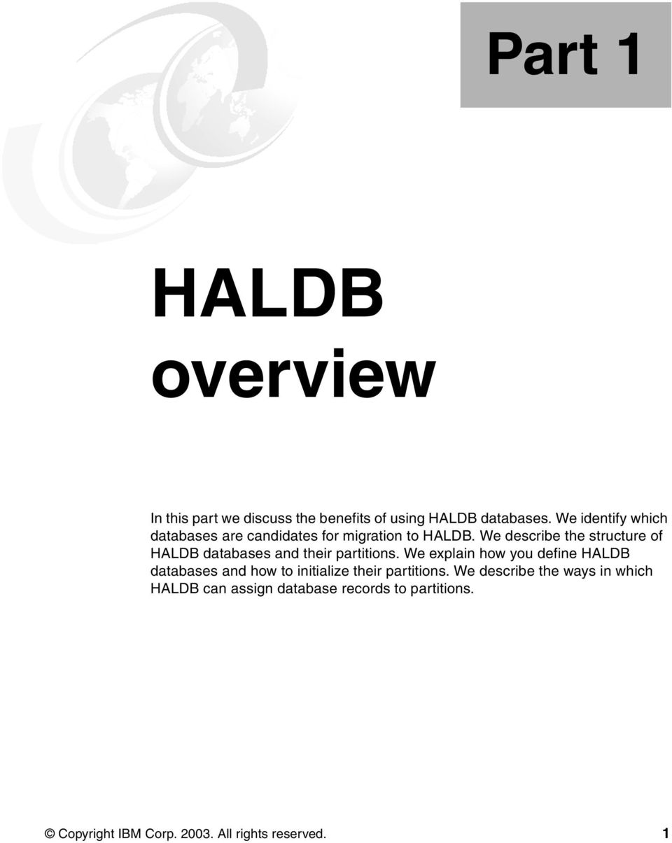 We describe the structure of HALDB databases and their partitions.