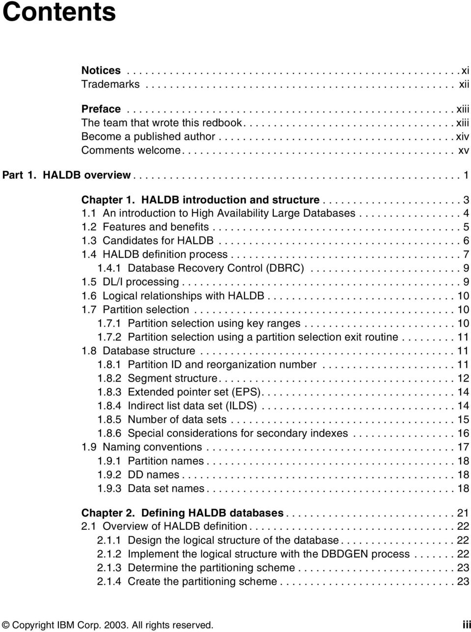 ..................................................... 1 Chapter 1. HALDB introduction and structure....................... 3 1.1 An introduction to High Availability Large Databases................. 4 1.
