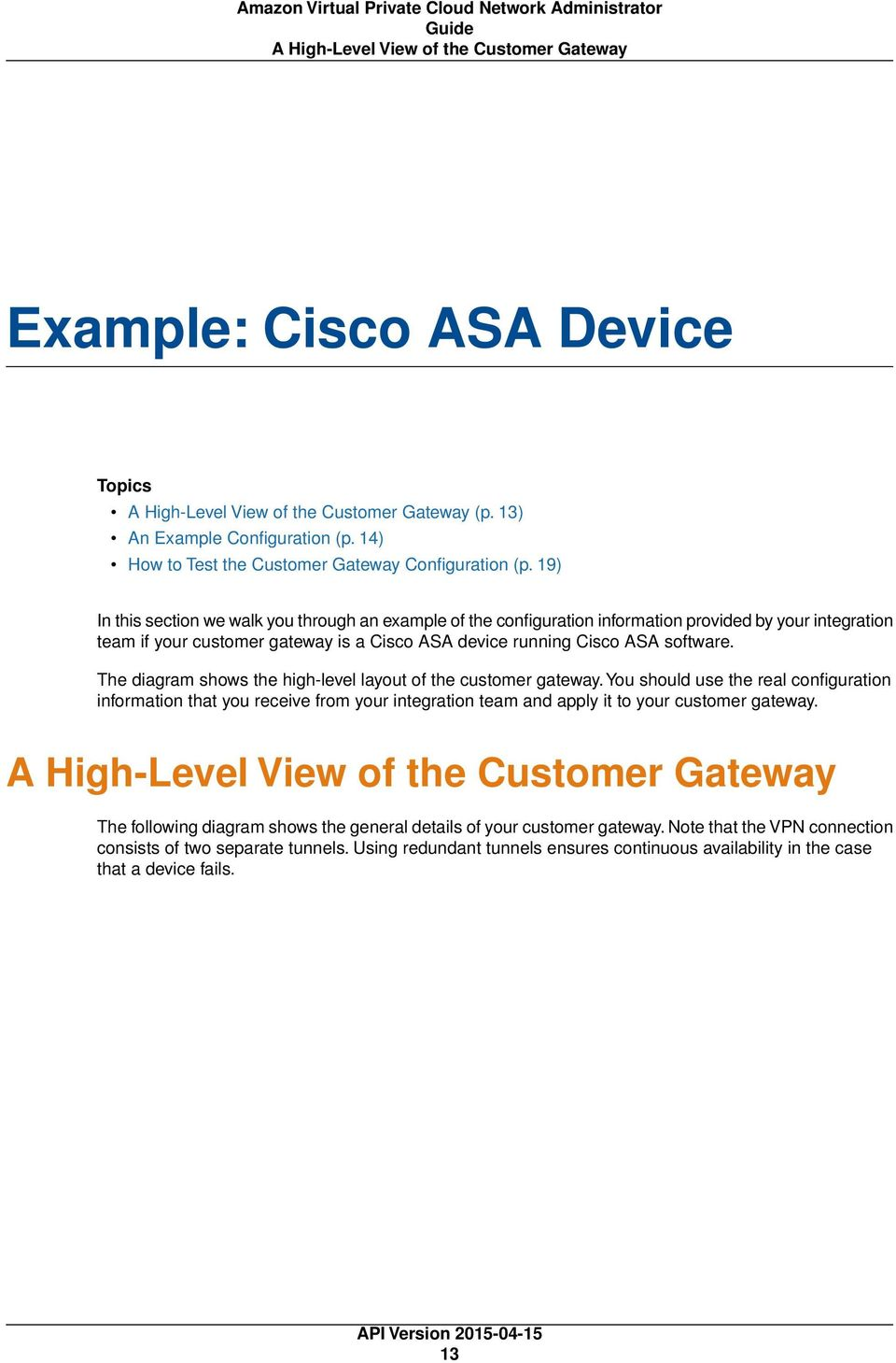 19) In this section we walk you through an example of the configuration information provided by your integration team if your customer gateway is a Cisco ASA device running Cisco ASA software.
