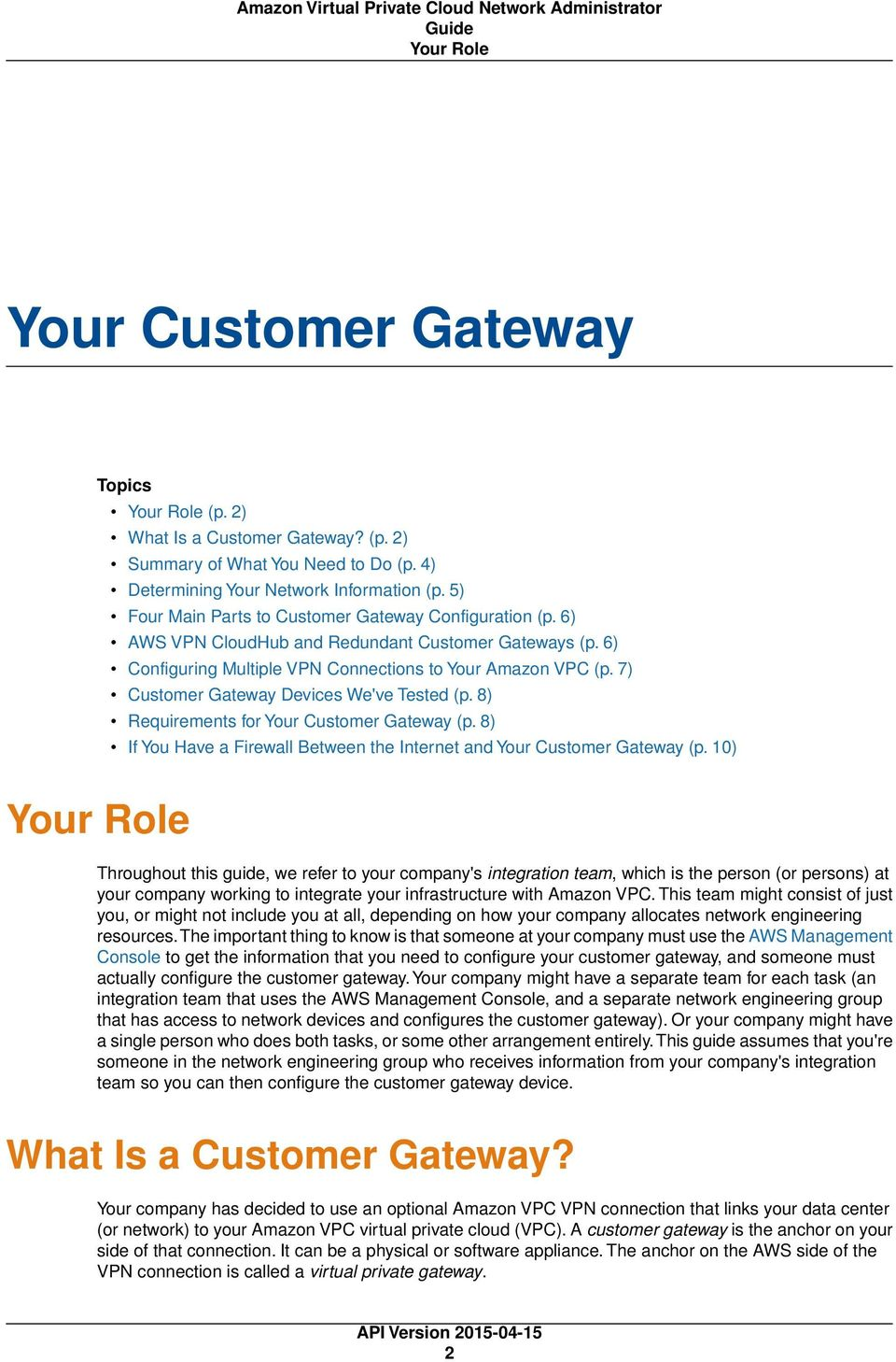 7) Customer Gateway Devices We've Tested (p. 8) Requirements for Your Customer Gateway (p. 8) If You Have a Firewall Between the Internet and Your Customer Gateway (p.