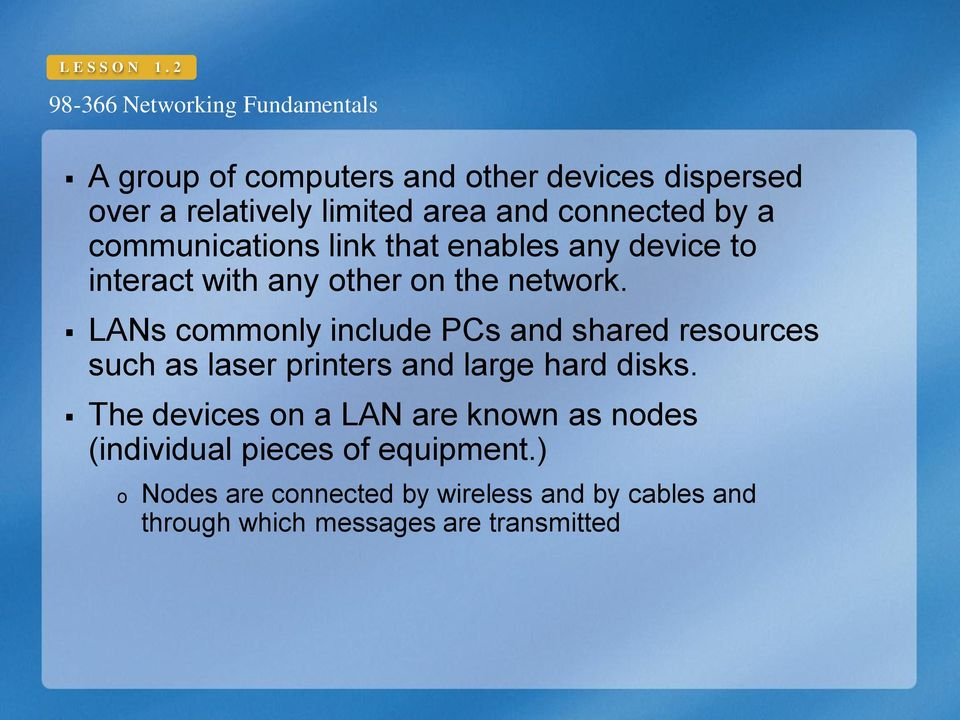communications link that enables any device to interact with any other on the network.