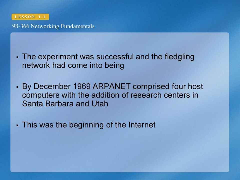 come into being By December 1969 ARPANET comprised four host