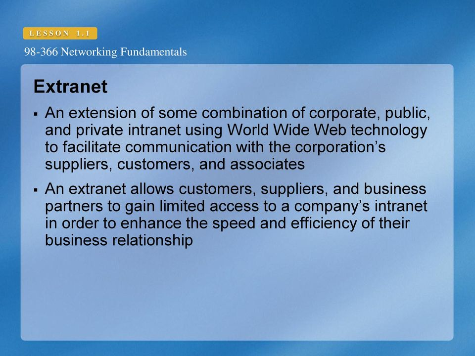 Wide Web technology to facilitate communication with the corporation s suppliers, customers, and