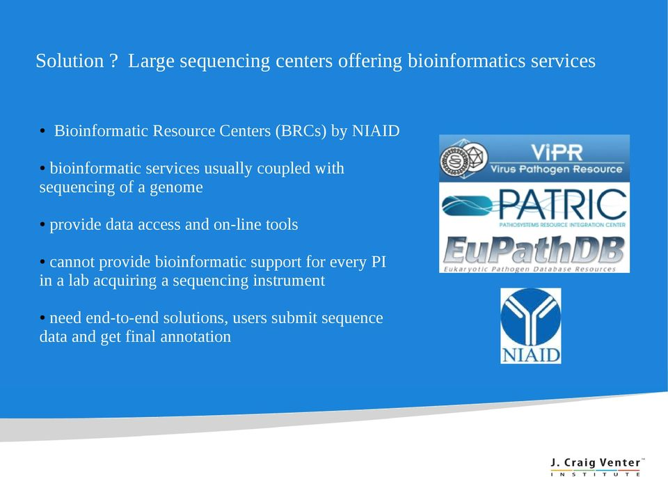 by NIAID bioinformatic services usually coupled with sequencing of a genome provide data access