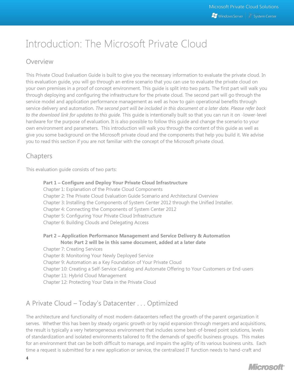 This guide is split into two parts. The first part will walk you through deploying and configuring the infrastructure for the private cloud.