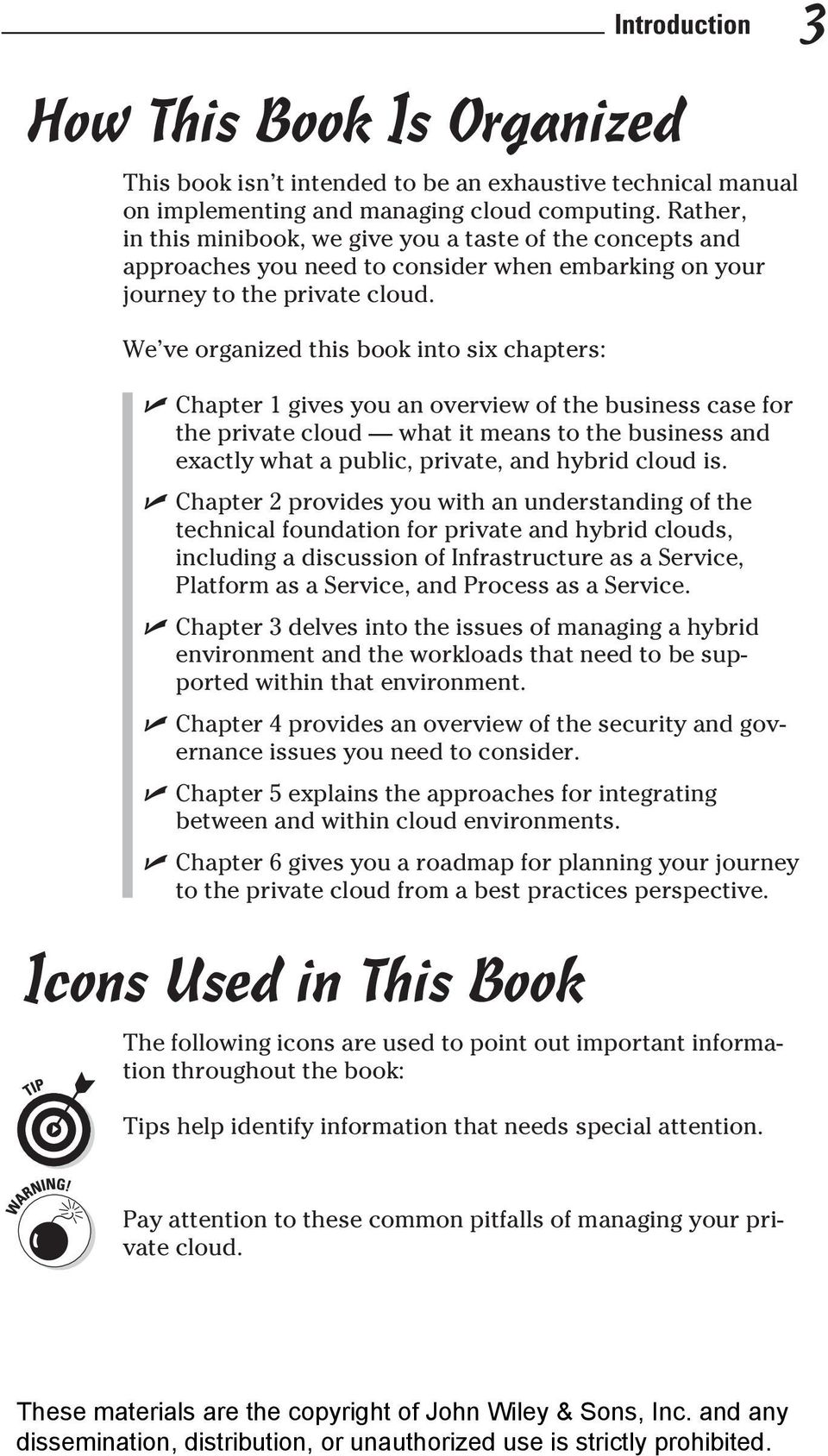 We ve organized this book into six chapters: Chapter 1 gives you an overview of the business case for the private cloud what it means to the business and exactly what a public, private, and hybrid