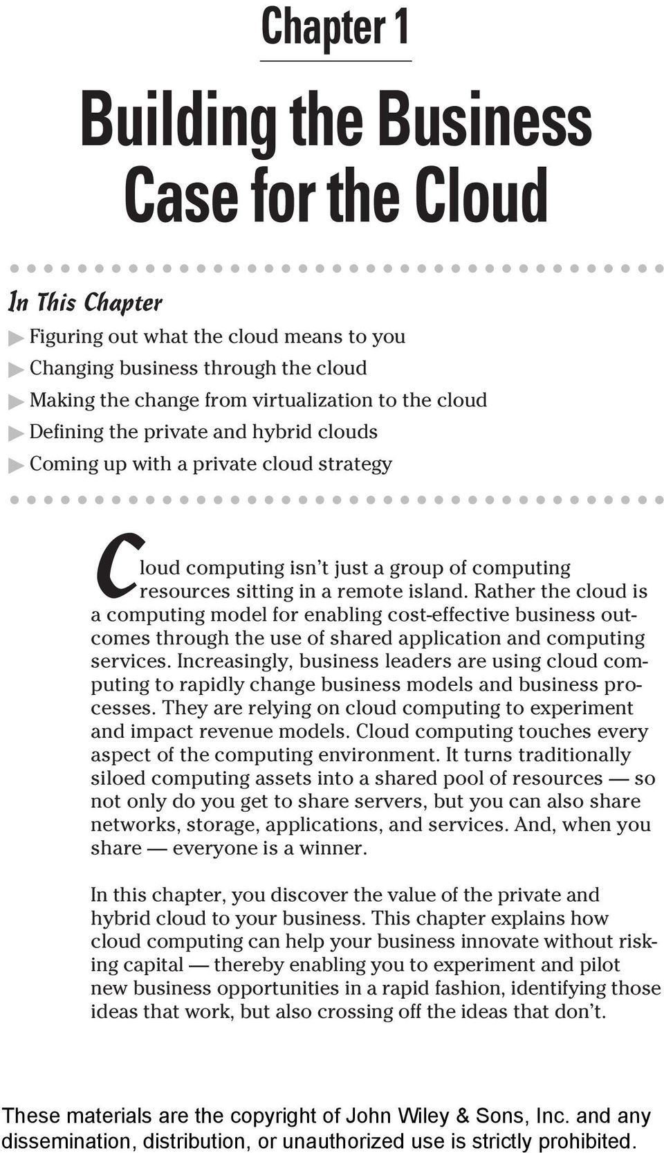 Rather the cloud is a computing model for enabling cost-effective business outcomes through the use of shared application and computing services.