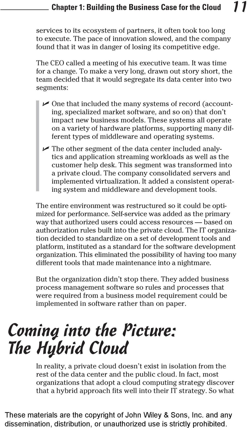 To make a very long, drawn out story short, the team decided that it would segregate its data center into two segments: One that included the many systems of record (accounting, specialized market