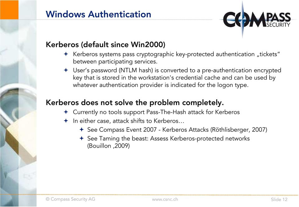 authentication provider is indicated for the logon type. Kerberos does not solve the problem completely.