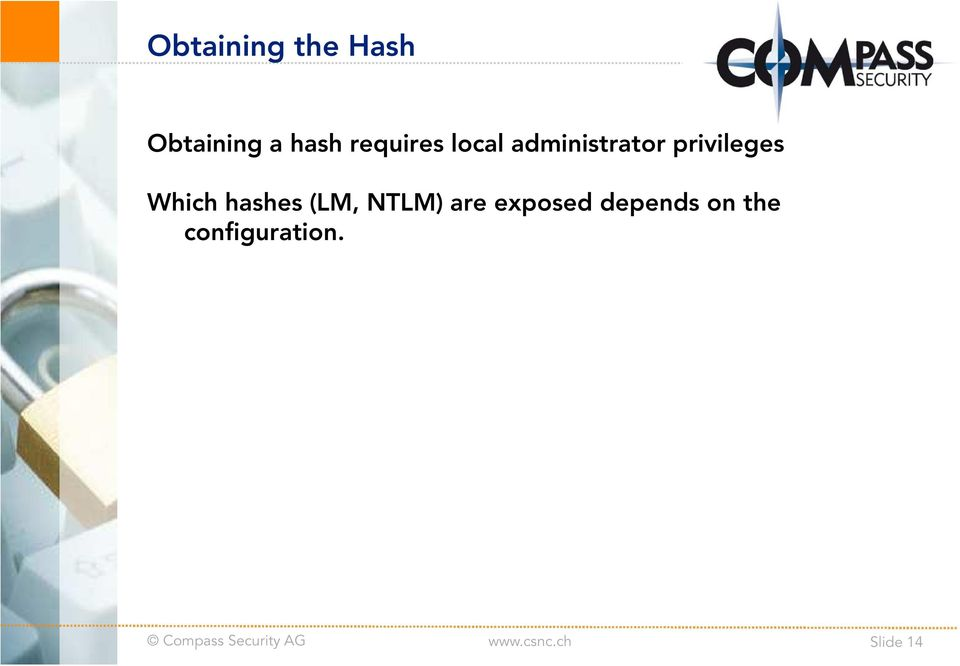 privileges Which hashes (LM, NTLM)