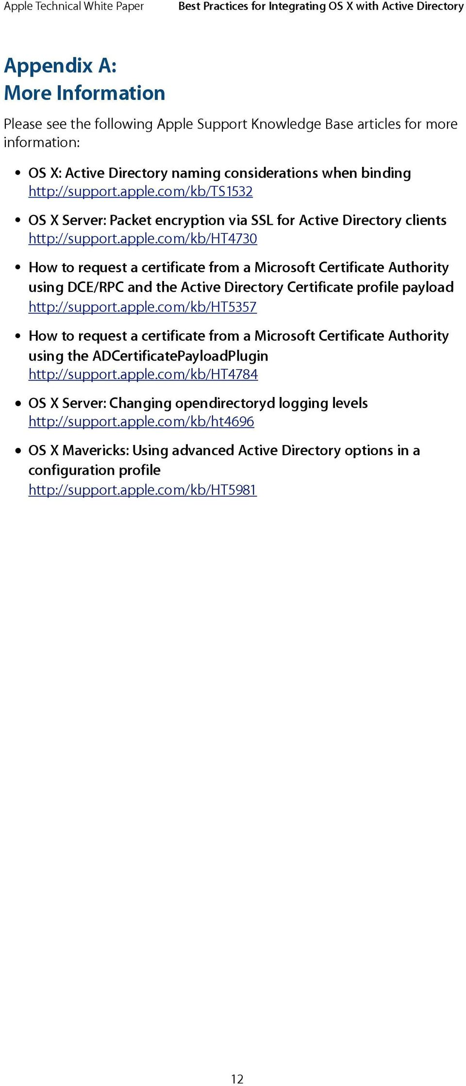 com/kb/ht4730 How to request a certificate from a Microsoft Certificate Authority using DCE/RPC and the Active Directory Certificate profile payload http://support.apple.