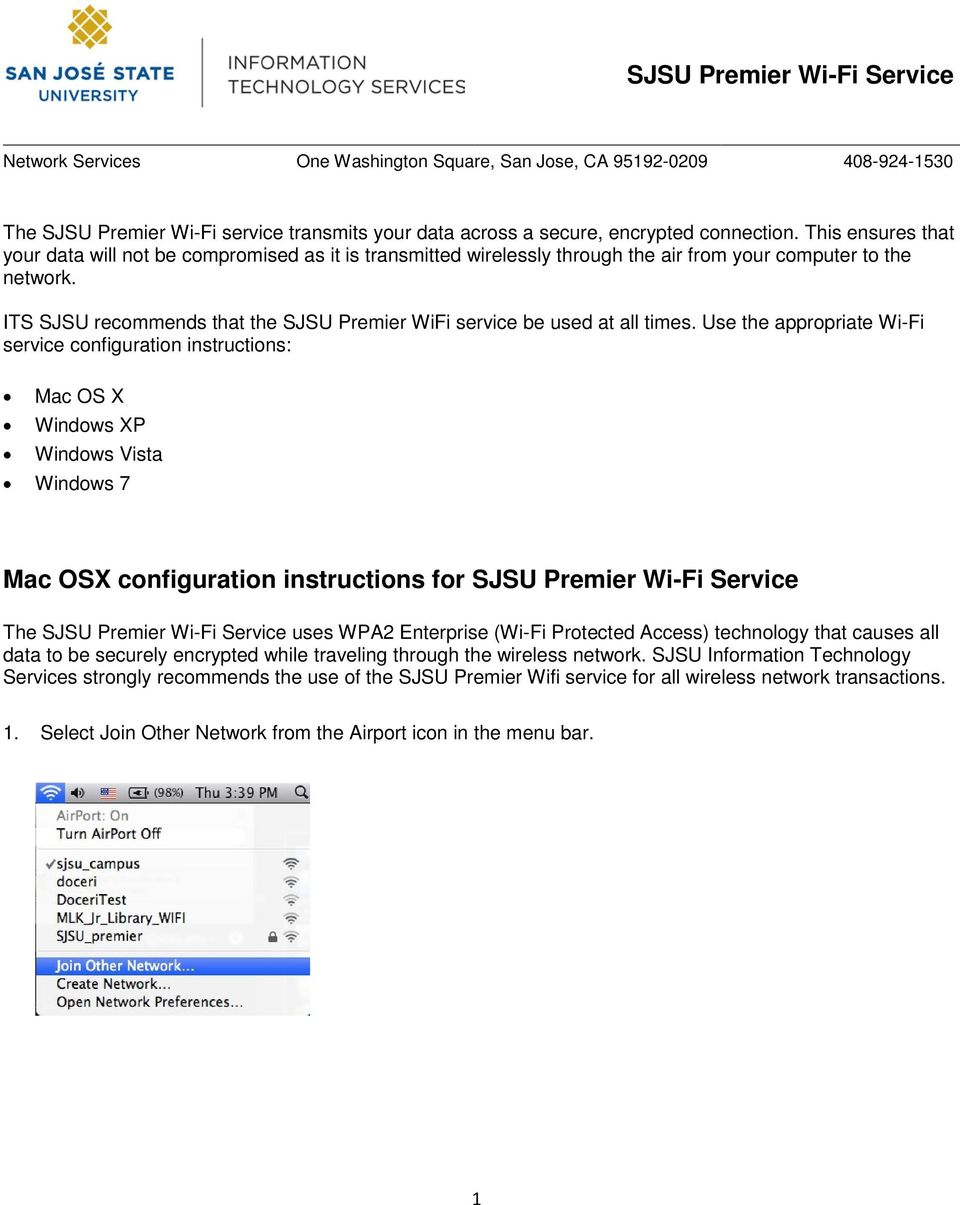 ITS SJSU recommends that the SJSU Premier WiFi service be used at all times.
