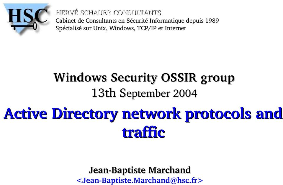 OSSIR group 13th September S 2004 Active Directory network protocols and