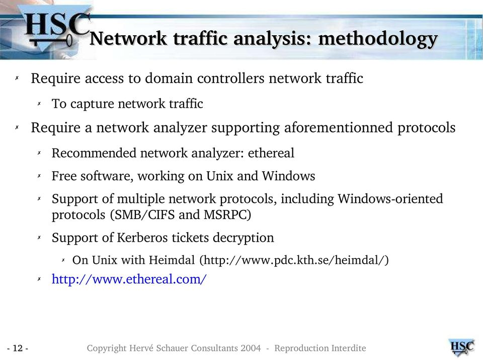 working on Unix and Windows Support of multiple network protocols, including Windows oriented protocols (SMB/CIFS and