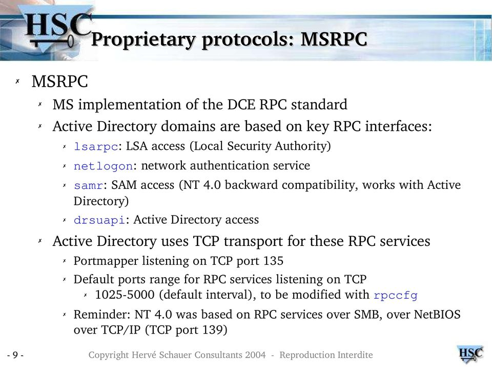 0 backward compatibility, works with Active Directory) drsuapi: Active Directory access Active Directory uses TCP transport for these RPC services Portmapper