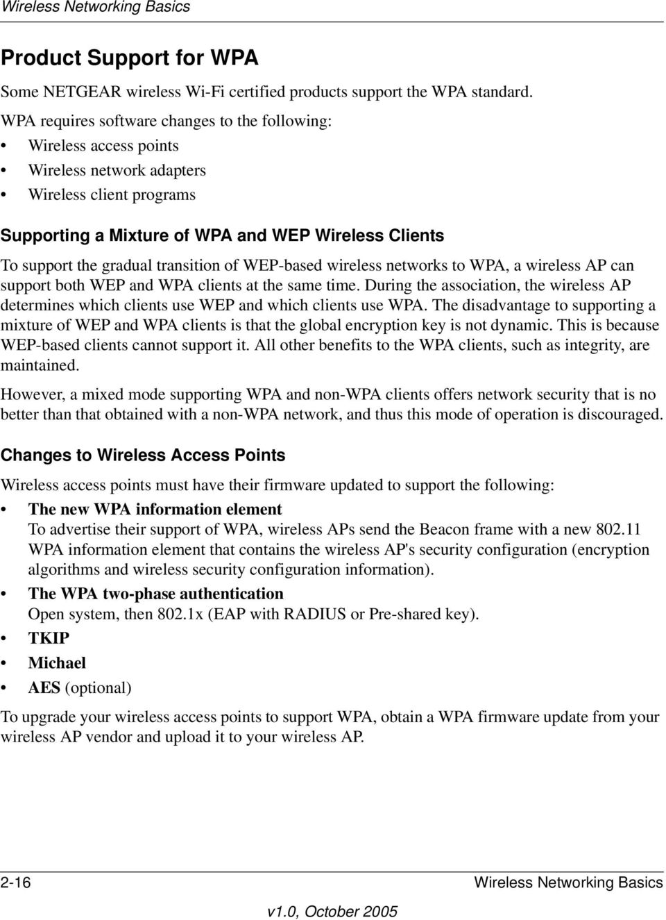 transition of WEP-based wireless networks to WPA, a wireless AP can support both WEP and WPA clients at the same time.