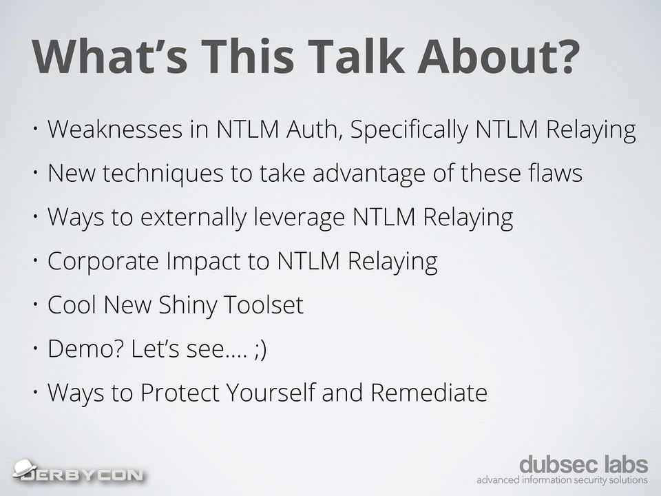take advantage of these flaws Ways to externally leverage NTLM